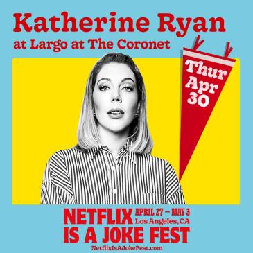 Netflix Is A Joke Fest Presents: Katherine Ryan (POSTPONED): Main Image